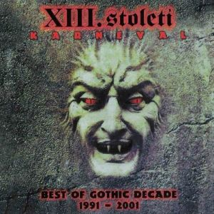 https://pisnicky-akordy.cz/images/com_lyrics/albums/1/xiii-stoleti-karneval-best-of-gothic-decade.jpg