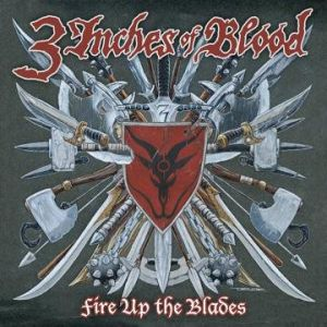 3 Inches of Blood Fire Up the Blades, 2007