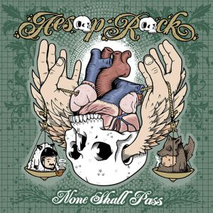 Aesop Rock None Shall Pass, 2007