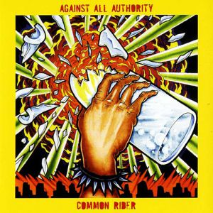 Against All Authority / Common Rider Album