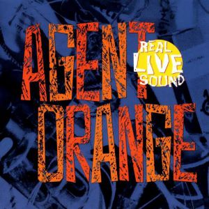 Agent Orange Real Live Sound, 1990