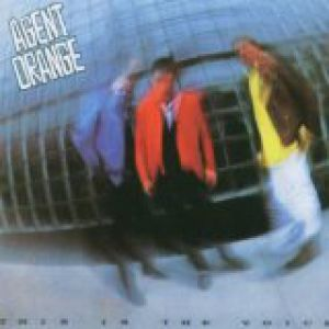 Agent Orange This Is the Voice, 1986