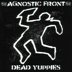 Agnostic Front Dead Yuppies, 2001