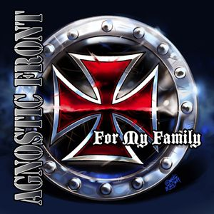 Agnostic Front For My Family, 2007