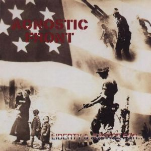 Agnostic Front Liberty and Justice For..., 1987