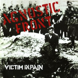 Agnostic Front Victim in Pain, 1984