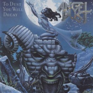 Angel Dust To Dust You Will Decay, 1988