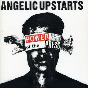 Angelic Upstarts Power of the Press, 1986