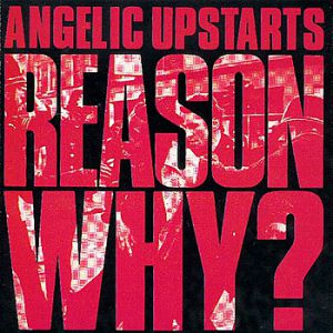 Angelic Upstarts Reason Why?, 1983