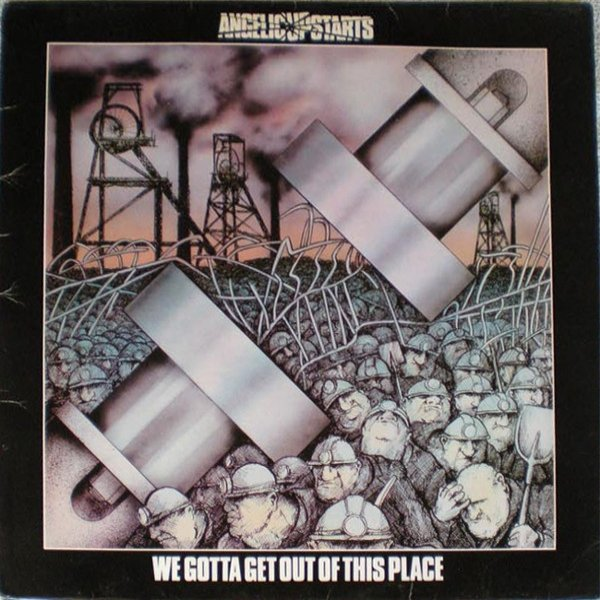 Angelic Upstarts We Gotta Get out of This Place, 1980