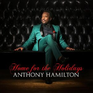 Anthony Hamilton Home for the Holidays, 2014