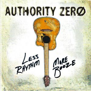 Authority Zero Less Rhythm More Booze, 2012