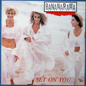 Bananarama Set on You, 1985