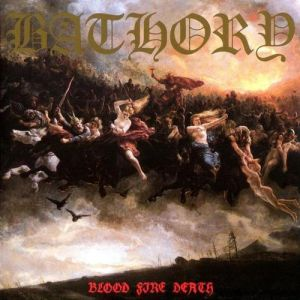 Bathory Blood Fire Death, 1988