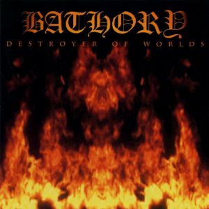 Bathory Destroyer of Worlds, 2001