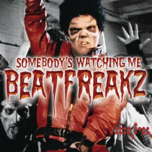 Beatfreakz Sombody's Watching Me, 2006