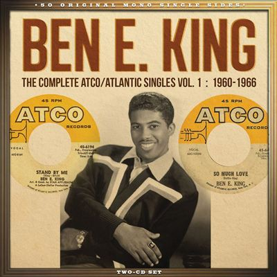 Ben E. King The Complete ATCO/Atlantic Singles, Vol. 1: 1960-1966, 2016