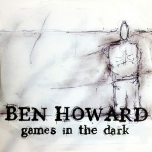 Ben Howard Games In The Dark, 2008