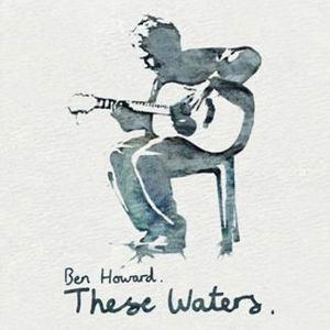 Ben Howard These Waters EP, 2009