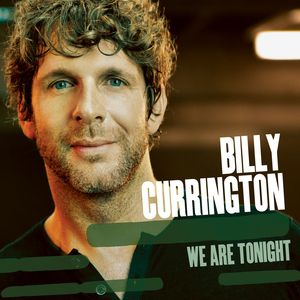 Billy Currington We Are Tonight, 2013
