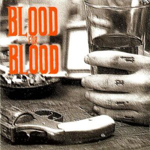 Blood for Blood Spit My Last Breath, 1999