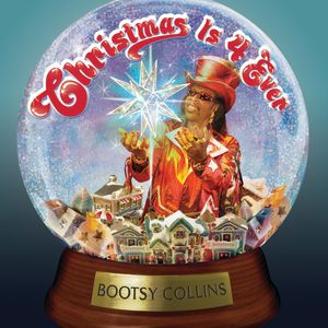 Bootsy Collins Christmas Is 4 Ever, 2015