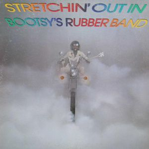 Bootsy Collins Stretchin' Out in Bootsy's Rubber Band, 1976