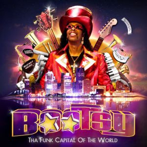 Bootsy Collins Tha Funk Capital of the World, 2011