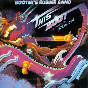 Bootsy Collins This Boot is Made for Fonk-N, 1979