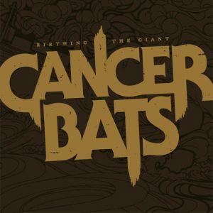 Cancer Bats Birthing the Giant, 2006