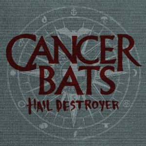 Cancer Bats Hail Destroyer, 2008