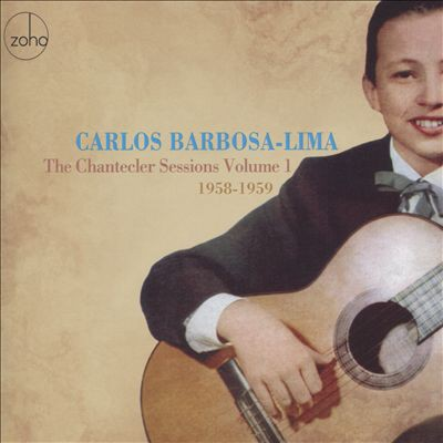 Carlos Barbosa-Lima The Chantecler Sessions, Vol. 1: 1958-1959, 2015