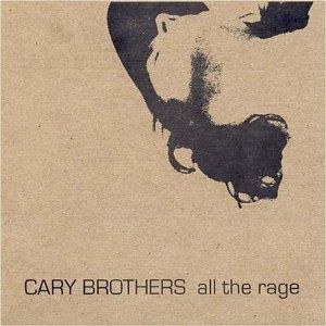 Cary Brothers All the Rage, 2004