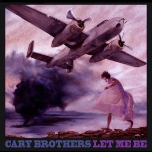 Cary Brothers Let Me Be EP, 2013