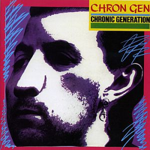 Chron Gen Chronic Generation, 1986