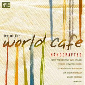 Live at the World Café: Vol. 15 - Handcrafted - album