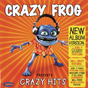 Crazy Frog Crazy Frog Presents Crazy Hits, 2005