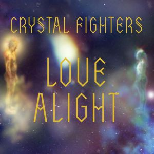 Crystal Fighters Love Alight, 2014