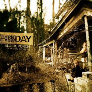 Dark New Day Black Porch (Acoustic Sessions), 2006