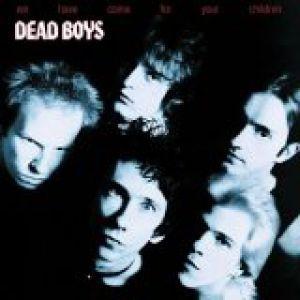 Dead Boys We Have Come for Your Children, 1978