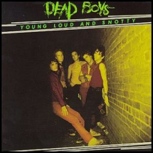 Dead Boys Young Loud and Snotty, 1977