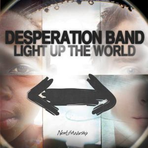 Desperation Band Light Up the World, 2009