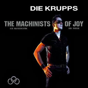 Die Krupps The Machinists of Joy, 2013