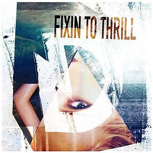 Fixin to Thrill - album