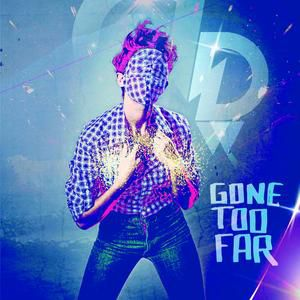 Gone Too Far - album