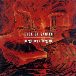 Edge of Sanity Purgatory Afterglow, 1994