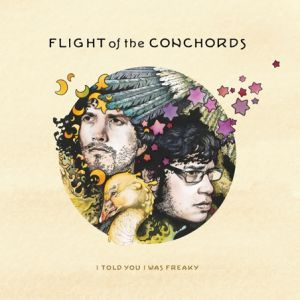 Flight of the Conchords I Told You I Was Freaky, 2009