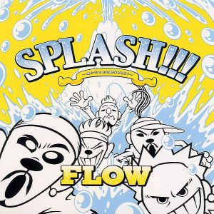 Flow Splash!!!, 2003