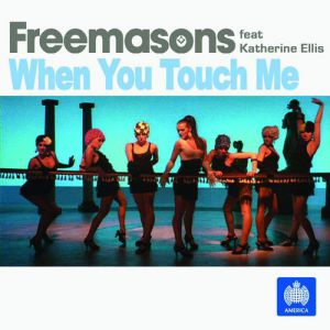 Freemasons When You Touch Me, 2008