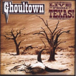 Ghoultown Live From Texas!, 2004